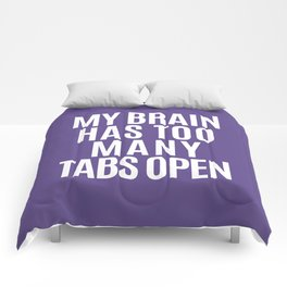 My Brain Has Too Many Tabs Open (Ultra Violet) Comforters