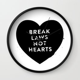 Break Laws Not Hearts Wall Clock