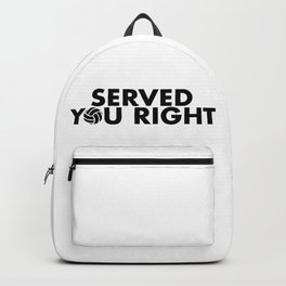 Served You Right Backpack