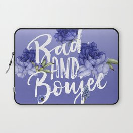 Bad and Boujee Laptop Sleeve