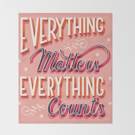 Everything matters, everything counts, hand lettering typography modern poster design Throw Blanket