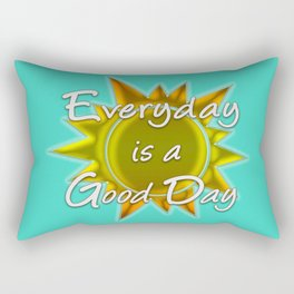 Everyday is a Good Day Rectangular Pillow
