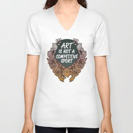Art is Not A Competitive Sport Unisex V-Neck