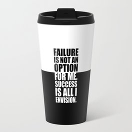 Failure is not... Inspirational Quote Travel Mug
