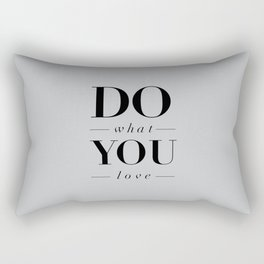 Do What You Love Beautiful Inspirational Short Quote about Happiness and Life Quotes Rectangular Pillow