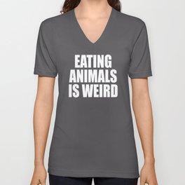 Eating Animals Is Weird Vegan Gift Unisex V-Neck