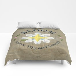 Bloom Where You Are Planted Comforters