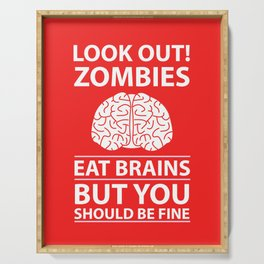Look Out - Zombies Eat Brains Serving Tray