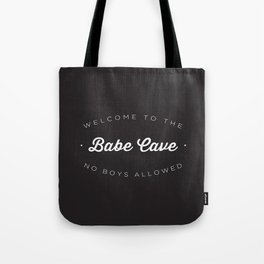 The Babe Cave Tote Bag