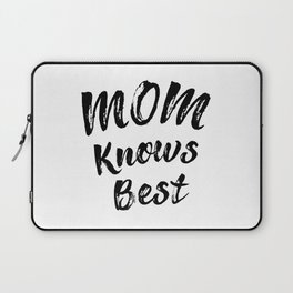 Mom Knows Best Laptop Sleeve