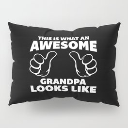 Awesome Grandpa Funny Quote Pillow Sham