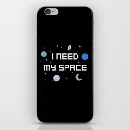 I need my space iPhone Skin