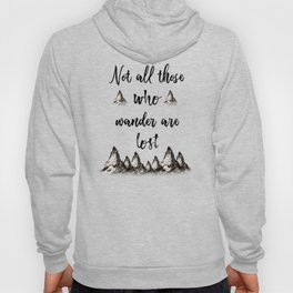 Not All Those Who Wander Are Lost-Matterhorn Swiss Alps-Typography Hoody