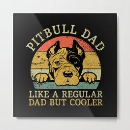 Pit Bull Dad Metal Print