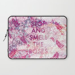 Stop and Smell the Roses Laptop Sleeve