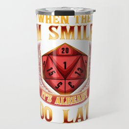 Funny When The DM Smiles, It's Already Too Late Travel Mug
