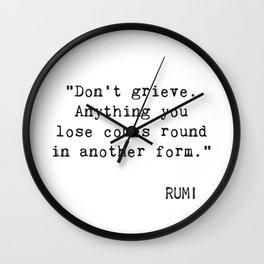 Don't grieve...Rumi wisdom Wall Clock