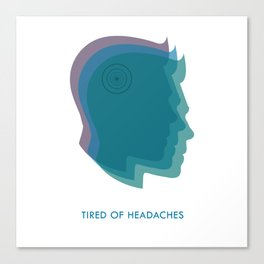 Headaches Canvas Print