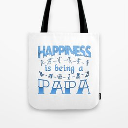 Happiness is Being a PAPA Tote Bag