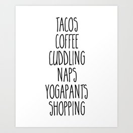Tacos & Coffee Funny Quote Art Print