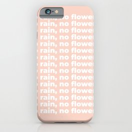 No Rain No Flowers Quote, Life Quotes, Large Printable Photography, Peach Wall Art Print Decor iPhone Case