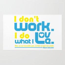I Don't Work. I Do What I Love. Rug