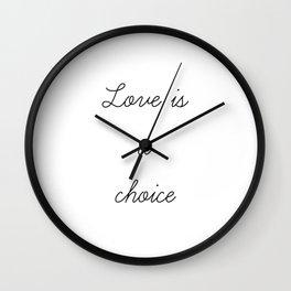 Love is a Choice Wall Clock