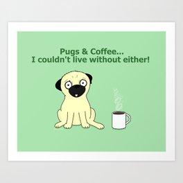 Pugs and Coffee Art Print
