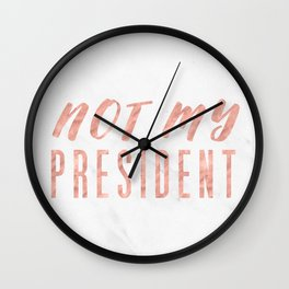 Not My President 2.0 - Rose Gold on Marble #resistance Wall Clock
