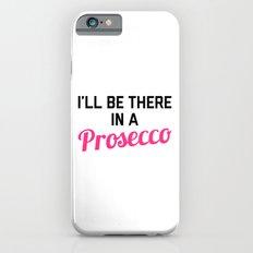 In A Prosecco Funny Quote iPhone 6s Slim Case