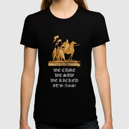 Caesar Funny Quotes Roman Motivational Saying Rome We Came We Saw We Kicked Its Ass Funny Gift T-shirt