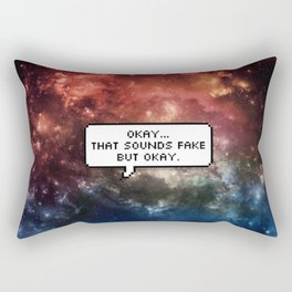 That Sounds Fake, But Okay Rectangular Pillow