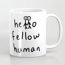 Hello Fellow Human - Stick Figures Coffee Mug