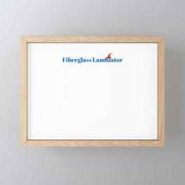Top Fiberglass Laminator Framed Mini Art Print