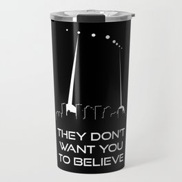 They Don't Want You to Believe - Phoenix Lights Travel Mug