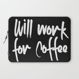 will work for coffee Laptop Sleeve