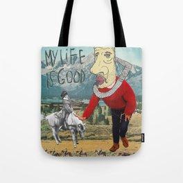 MY LIFE IS GOOD! Tote Bag