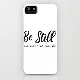 Be Still And Know That I Am God Religious Christian Faith Bible Verse iPhone Case