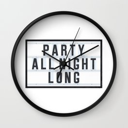 Party all Night long Wall Clock