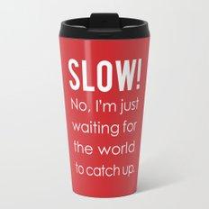 SLOW! Travel Mug