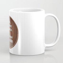 A real man has a Keg! Coffee Mug