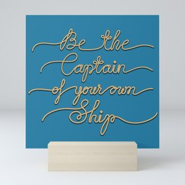 Be the Captain of your own Ship (Blue and Beige) Mini Art Print