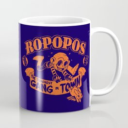 Ropopos: The Toughest Gang In Town Coffee Mug