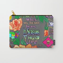 When My Heart Beats It Screams Thug Life Carry-All Pouch