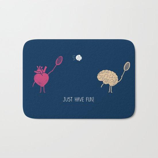 Just Have Fun! Bath Mat