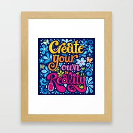 Create your own reality Framed Art Print