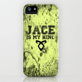 """""""JACE IS MY KING"""" Shadowhunters Design iPhone Case"""