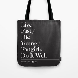 Fangirls Do It Well Tote Bag