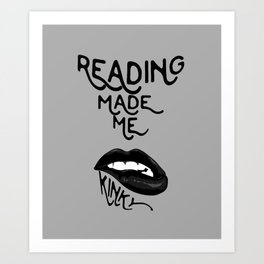 Reading made Me Art Print