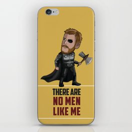 Thor - There Are No Men Like Me iPhone Skin